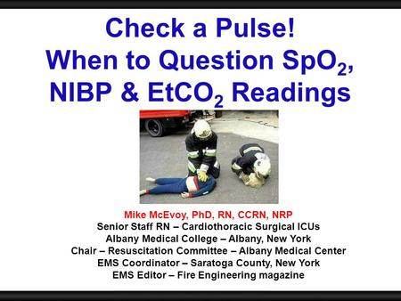 Check a Pulse! When to Question SpO2, NIBP & EtCO2 Readings
