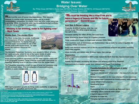 Water Issues: Bridging Over Water By: Philip Close (0679651); Nadia Issa (0678203); Kirsty Mclarty (0678673); Jill Stewart.