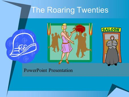 The Roaring Twenties PowerPoint Presentation. Table of Contents  Introduction to the 1920s Introduction to the 1920s  Reasons for Growth of Businesses.