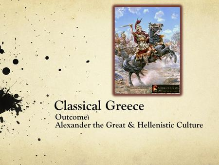 Outcome: Alexander the Great & Hellenistic Culture
