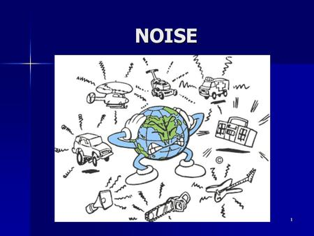 NOISE 1. Noise - what is it? Unwanted sound Unwanted sound sound is vibrations in airsound is vibrations in air Sound Pressure Level Sound Pressure Level.