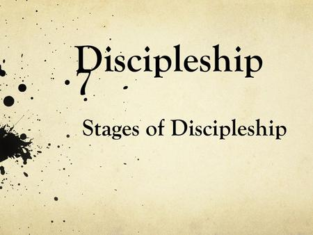 Discipleship 7 Stages of Discipleship. 35 The following day John was again standing with two of his disciples. 36 As Jesus walked by, John looked at him.