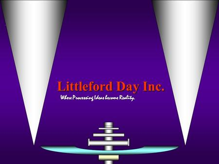 Littleford Day Inc. Where Processing Ideas become Reality. Where Processing Ideas become Reality.