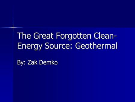 The Great Forgotten Clean-Energy Source: Geothermal