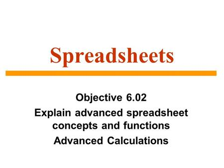 Spreadsheets Objective 6.02