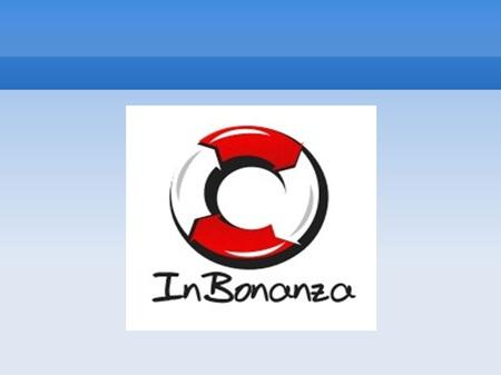 Inbonanza, who are we? 1. The company of professionals, aimed at realization of the idea. 2. Company, which operates on the basis of Swedish law, and.