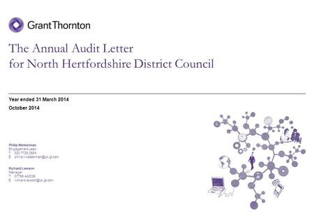 © 2014 Grant Thornton UK LLP | Annual Audit Letter | October 2014 The Annual Audit Letter for North Hertfordshire District Council Year ended 31 March.