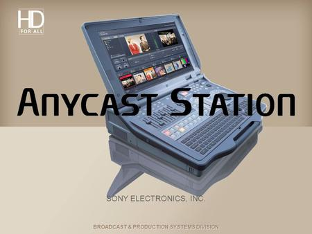 BROADCAST & PRODUCTION SYSTEMS DIVISION SONY ELECTRONICS, INC.