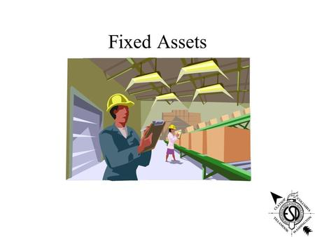 Fixed Assets. Setup FMS setup Depreciation method Control options Asset codes (location, category, etc)
