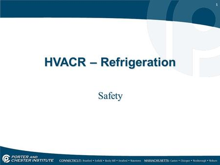 HVACR – Refrigeration Safety.