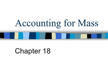 Accounting for Mass Chapter 18.