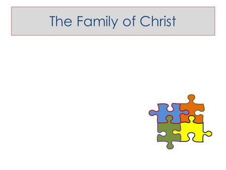 The Family of Christ. what I think I need is not what Jesus knows is important for me.