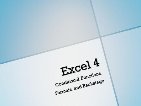 Excel 4 Conditional Functions, Formats, and Backstage.