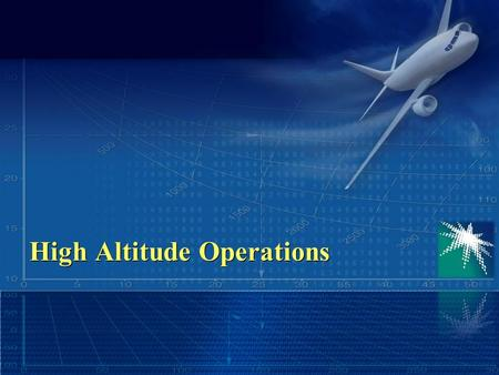 High Altitude Operations. Introduction FAR 61.31 High altitude Aerodynamics and meteorology Respiration Effects, symptoms and causes of hypoxia and other.