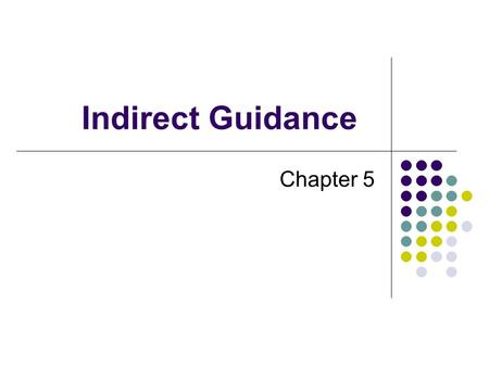Indirect Guidance Chapter 5.