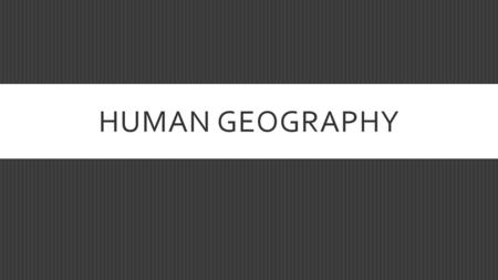 HUMAN GEOGRAPHY. LEARNING OUTCOMES  Understanding Cities in the Global Periphery and Semi-periphery.