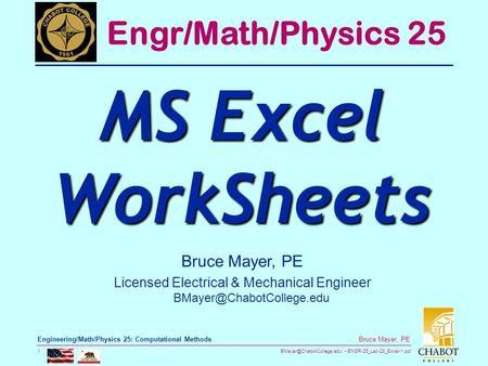 ENGR-25_Lec-28_Excel-1.ppt 1 Bruce Mayer, PE Engineering/Math/Physics 25: Computational Methods Bruce Mayer, PE Licensed Electrical.