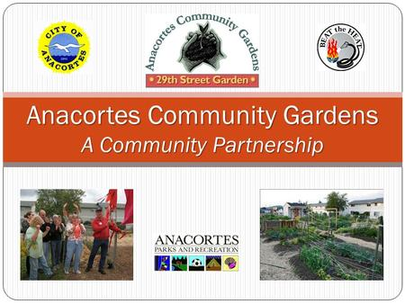 Anacortes Community <strong>Gardens</strong> A Community Partnership.
