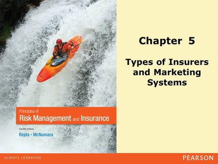 Chapter 5 Types of Insurers and Marketing Systems