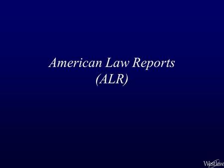 American Law Reports (ALR). In this lesson: –What is an ALR annotation? –How are ALRs organized? –How do I update ALR annotations? American Law Reports.