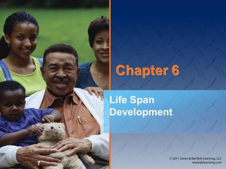 Chapter 6 Life Span Development. National EMS Education Standard Competencies (1 of 2) Preparatory Applies fundamental knowledge of the emergency medical.