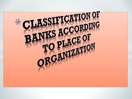 Classification of banks according to place of organization