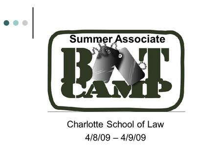 Charlotte School of Law 4/8/09 – 4/9/09 Summer Associate.