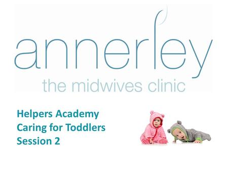 Helpers Academy Caring for Toddlers Session 2. Level 2 – Session 1 review Communication with children and adults How to stimulate language in a 1-5 year.