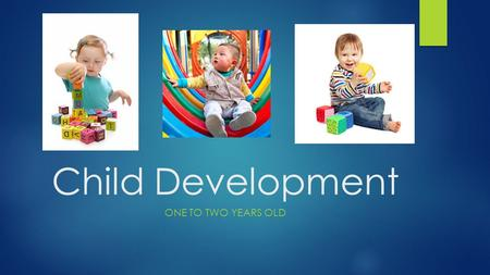 Child Development One to two years old.