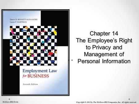 Chapter 14 The Employee's Right to Privacy and Management of Personal Information McGraw-Hill/Irwin Copyright © 2012 by The McGraw-Hill Companies, Inc.