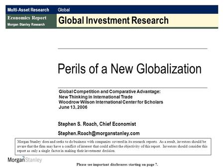 Multi-Asset Research Global Economics Report Morgan Stanley Research Global Investment Research Stephen S. Roach, Chief Economist