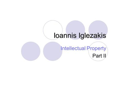 Ioannis Iglezakis Intellectual Property Part II. Open source software Open-source software is computer software whose source code is available under a.
