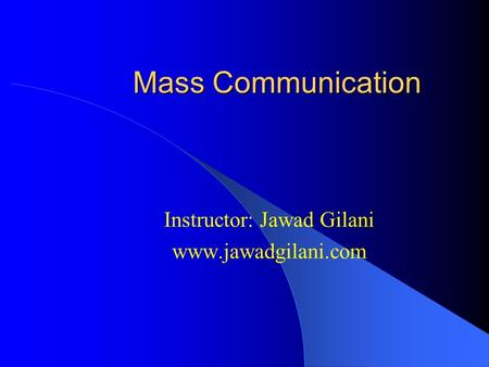 The Role and Influence of Mass Media