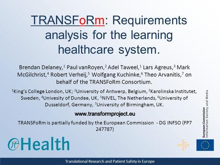Translational Research and Patient Safety in Europe TRANSFoRm: Requirements analysis for the learning healthcare system.