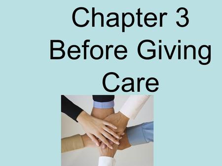 Chapter 3 Before Giving Care. Preventing disease transmission List some infectious diseases…….