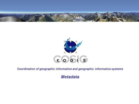 Coordination of geographic information and geographic information systems Metadata.