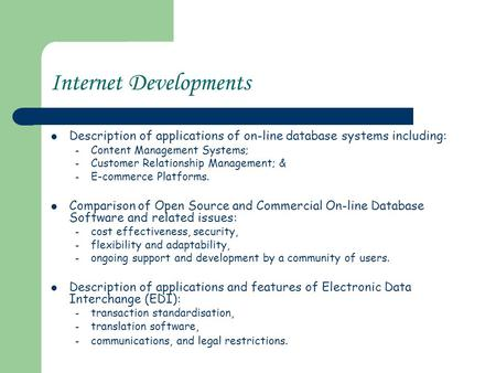Internet Developments Description of applications of on-line database systems including: – Content Management Systems; – Customer Relationship Management;