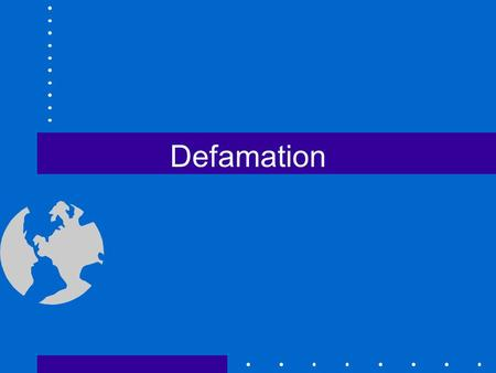 Defamation Elements of a Libel Claim A false statement Of and concerning an identifiable person or entity Defamatory Published to any third party Fault.