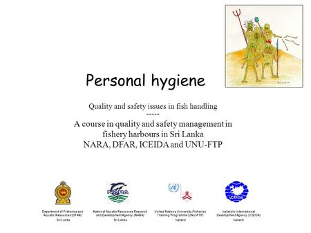 Personal hygiene A course in quality and safety management in