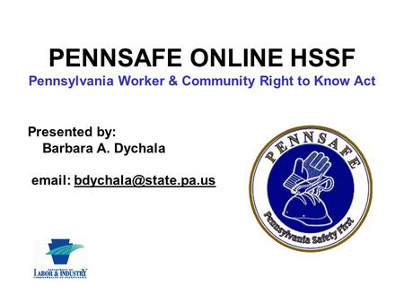 PENNSAFE ONLINE HSSF Pennsylvania Worker & Community Right to Know Act