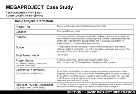 MEGAPROJECT Case Study Basic Project Information Case compiled by: Milen Baltov Contact details: Project Title Design and Development of.