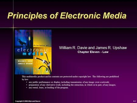 Copyright © 2006 Allyn and Bacon9-1 William R. Davie and James R. Upshaw Chapter Eleven - Law This multimedia product and its contents are protected under.