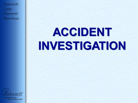 ACCIDENT INVESTIGATION. Accident Investigation An Employer should immediately investigate the cause of any accident or other incident that : çresulted.