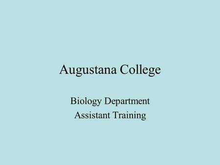 Augustana College Biology Department Assistant Training.
