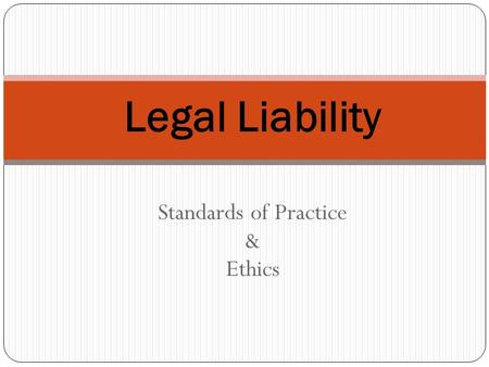 Standards of Practice & Ethics Legal Liability. Today's Topics 2 Standards of practice NATA Code of Ethics Liability Tort law Determining negligence Defenses.