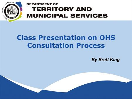 Class Presentation on OHS Consultation Process By Brett King.