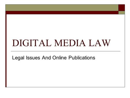 DIGITAL MEDIA LAW Legal Issues And Online Publications.
