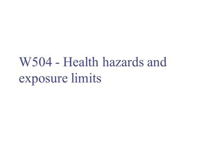 W504 - Health hazards and exposure limits. Health effects of asbestos Asbestos fibres are a particular problem because of Their size Ability to split.