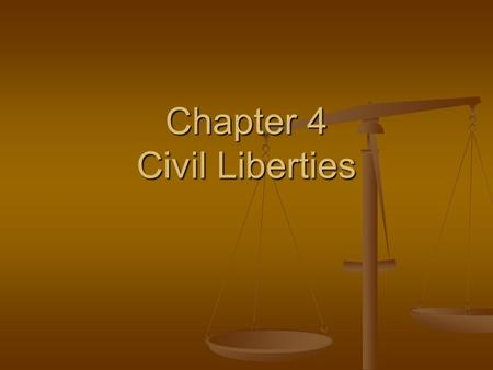 Chapter 4 Civil Liberties. Civil liberties are individual legal and constitutional protections against government. Civil liberties are individual legal.