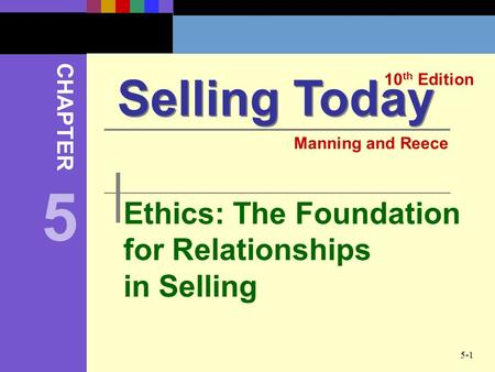 5 Selling Today Ethics: The Foundation for Relationships in Selling